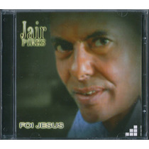 Cd Jair Pires - Foi Jesus [original]