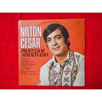 Lp Nilton Cesar P/1976- Professôr Apaixonado