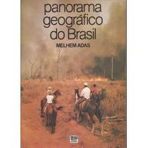 Panorama Geográfico Do Brasil - Melhem Adas