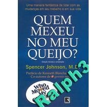 Quem Mexeu No Meu Queijo - Spencer Johnson - Editora Record