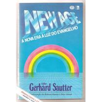 New Age - A Nova Era À Luz Do Evangelho - Gerhard Sautter