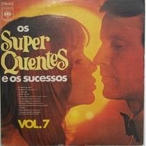 Lp Os Super Quentes E Os Sucessos Vol.7 (cbs) Capa Dura