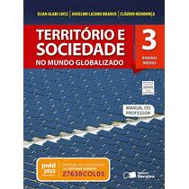 Território E Sociedade - No Mundo Globalizado - Volume 3