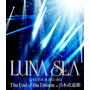 Luna Sea: Live Tour 2012-2013 The End Of The Dream At Nippon