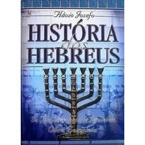 História Dos Hebreus Flávio Josefo.frete Gratis. Largospel