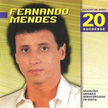 Cd - Fernando Mendes: Seleção De Ouro 20 Super Sucessos