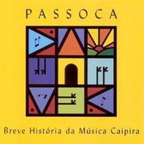 Cd Passoca - Breve Historia Da Musica Caipira