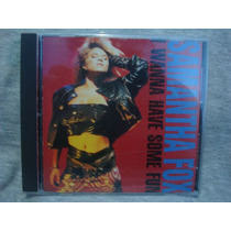 Samantha Fox - I Wanna Have Some Fun - Cd Importado