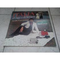 Lp Marco Antonio - Itália D´oggi E Di Sempre 1983.