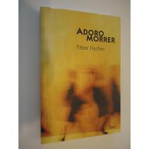 Livro Novo Adoro Morrer - Tibor Fischer