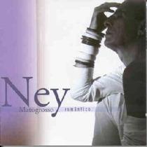 Cd Ney Matogrosso - Romantico-( Rafael Rabello)
