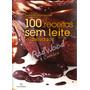Livro - 100 Receitas Sem Leite E Derivados - Redwood
