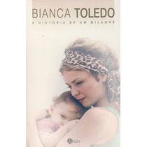 A Historia De Um Milagre Livro Coma Evangelico Bianca Toledo