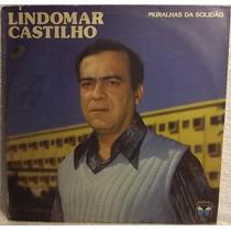 Lp / Vinil Mpb: Lindomar Castilho - Muralhas Da Solidão 1986