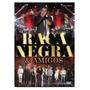 Dvd Raca Negra E Amigos Ao Vivo