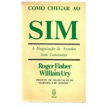 Livro Como Chegar Ao Sim Roger Fisher