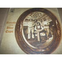 Lp Renato E Seus Blues Caps 1970 / 2 Músicas De Raul Seixas