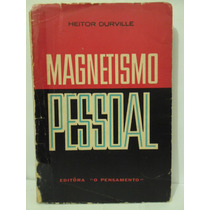 Magnetismo Pessoal - Heitor Durville
