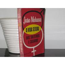 Livro Vida Sexual Solteiros Casados João Mohana