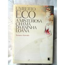 Livro A Misteriosa Chama Da Rainha Loana - Umberto Eco