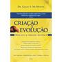 Criação X Evolução - Onde Está A Verdade Cientifica?