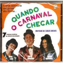 Cd Chico, Bethânia E Nara - Quando O Carnaval Chegar - Novo*