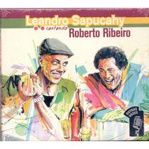 Cd Leandro Sapucahy - Cantando Roberto Ribeiro - Novo***