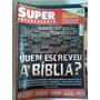 Revista Super Interessante Quem Escreveu A Biblia? N 259