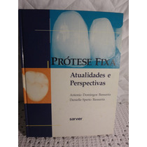 Livro Prótese Fixa - Atualidades E Perspectivas