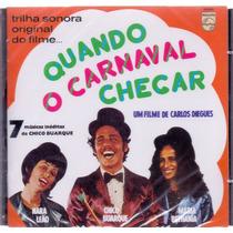 Cd Quando O Carnaval Chegar - T.s. Do Filme - Novo***