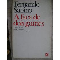 A Faca De Dois Gumes Fernando Sabino