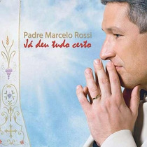 Cd - Padre Marcelo Rossi - Já Deu Tudo Certo - Lacrado