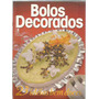 Revista Receitas - Bolos Decorados N.14 -23 Idéias Bem Doces
