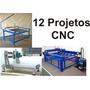 12 Projetos Cnc!fresadora + Plasma/oxicorte + Torno De Banca