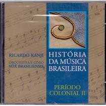 Cd História Da Música Brasileira - Período Colonial 2 - Novo