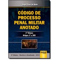 Código De Processo Penal Militar Anotado: Artigos 1 A 383