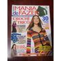 Mania De Fazer (manequim) - Crochê E Tricô. 30 Receitas Fáce