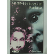 Conceitos Da Psicanálise - Fantasia - Julia Segal