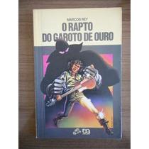 Livro O Rapto Do Garoto De Ouro Marcos Rey