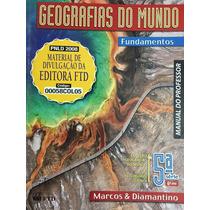 Geografias Do Mundo 5ªsérie,6ºano -marcos E Diamantino