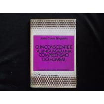 João Nogueira - O Inconsciente E A Linguagem Na Compreensão