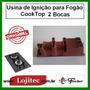 Usina De Ignição Para Fogao Cooktop 2 Bocas Original