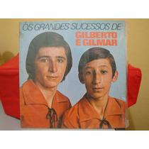 Vinil Os Grandes Sucessos De Gilberto E Gilmar - 1976