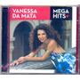 Cd Vanessa Da Mata - Mega Hits (original Lacrado)