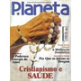 Planeta 375 * Dez/03 * Cristianismo E Saúde