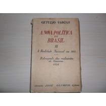 Livro - A Nova Política Do Brasil Vol Iii - Getúlio Vargas