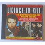 Cd Trilha Sonora - Licence To Kill - 18 James Bond Hits