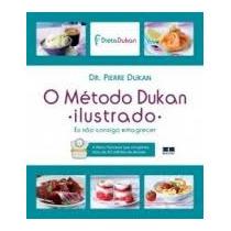 Livro O Método Dukan Ilustrado - Pierre Dukan