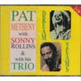 Cd - Duplo - Pat Metheny With Sonny Rollins - Importado-raro