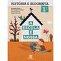 Livro A Escola É Nossa: História E Geografia 1ºano Scipione